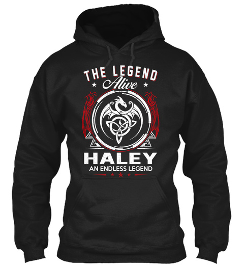 The Legend Alive Haley An Endless Legend Black T-Shirt Front