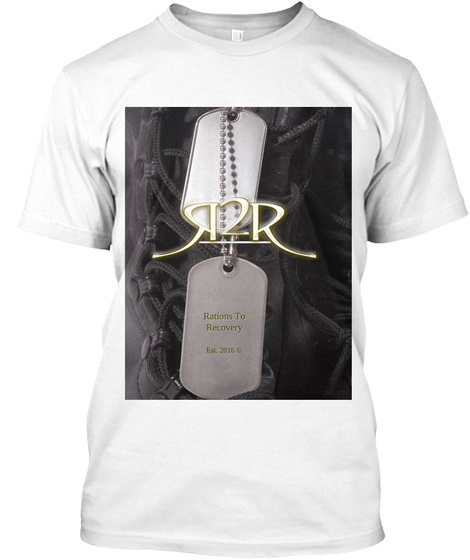 R2 R Rations To Recovery Estd. 2016 C White T-Shirt Front