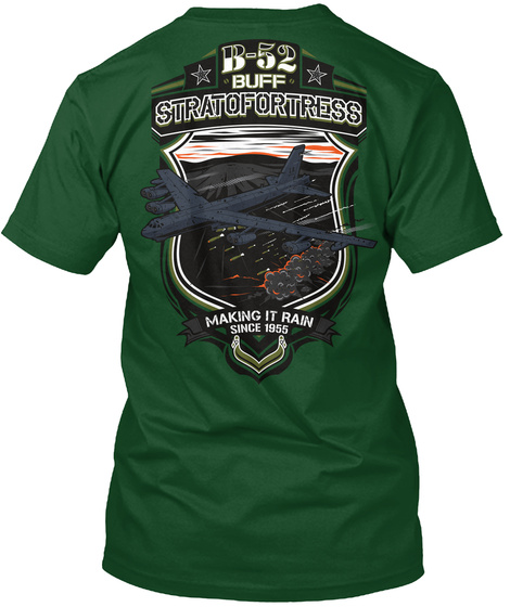 B 52 Buff Stratofortress Making It Rain Since 1955 Deep Forest T-Shirt Back
