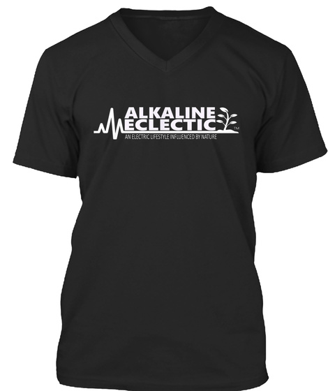 Alkaline Eclectic An Electric Lifestyle Influenced By Nature Black T-Shirt Front