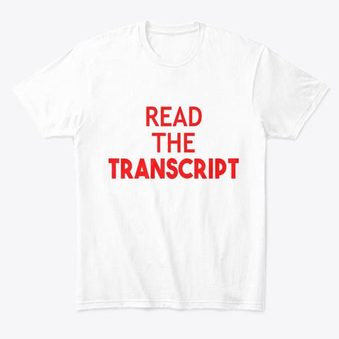 Read The Transcript White T Shirt White T-Shirt Front