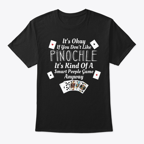 Kind Of Smart People Like Pinochle Black T-Shirt Front