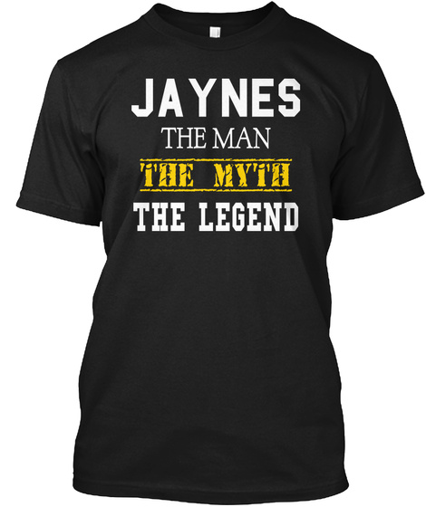 Jaynes The Man The Myth The Legend Black T-Shirt Front