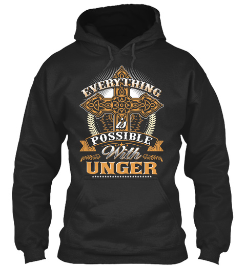 Everything Possible With Unger   Jet Black T-Shirt Front