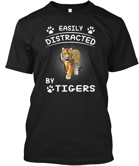 Easily Distracted By Tigers Black T-Shirt Front
