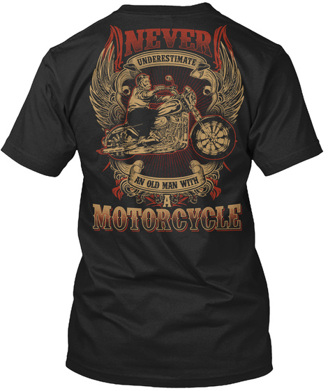 Never Underestimate An Old Man With A Motorcycle Black T-Shirt Back