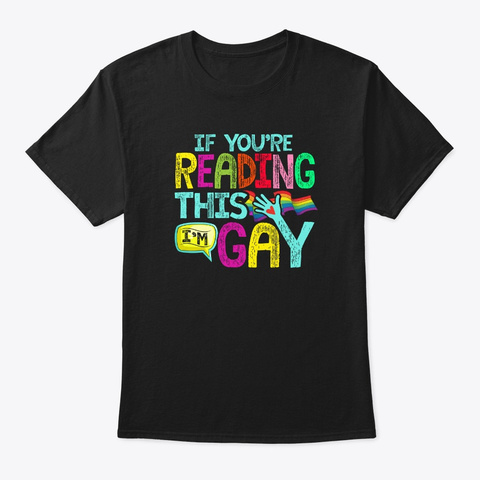 Gay Pride Month   If You're Reading Black T-Shirt Front