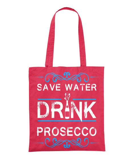 Save Water Drink Prosecco  Canberry T-Shirt Front