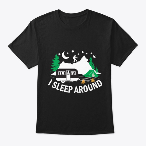 I Sleep Around Black T-Shirt Front