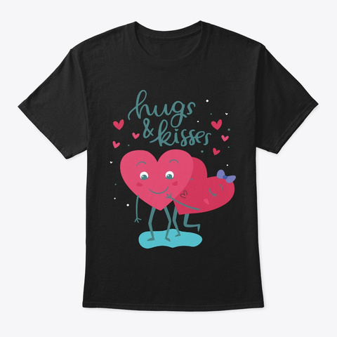 Hugs And Kisses V Day Gift For Couples Black T-Shirt Front