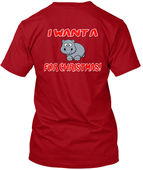 I Want A For Christmas! Deep Red T-Shirt Back