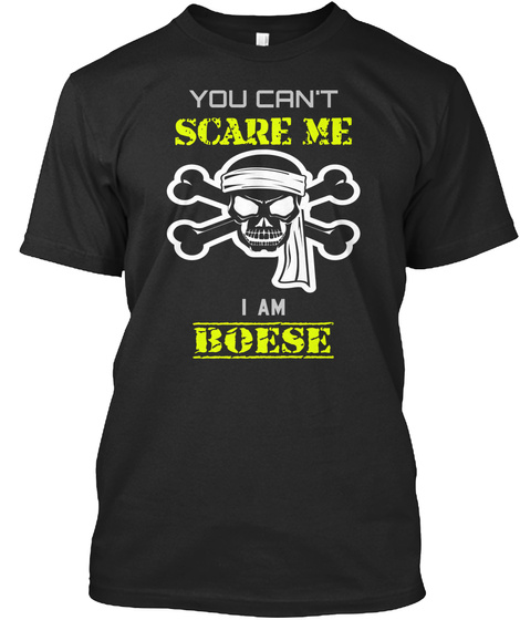 You Can't Scare Me I Am Boese Black T-Shirt Front