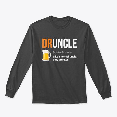 2ddd4e5d9 Definition Druncle T Shirt Shirt Dark Heather Long Sleeve T-Shirt Front