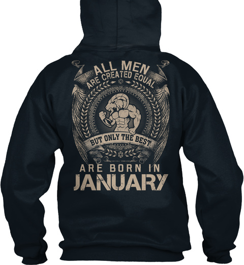 All Men Are Created Equal But Only The Best Are Born In January French Navy T-Shirt Back
