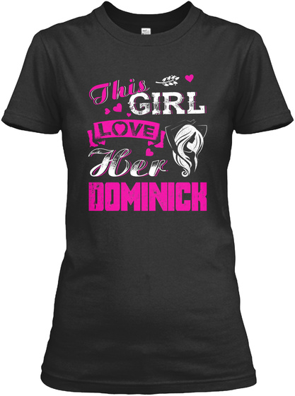 This Girl Love Her Dominich Black T-Shirt Front