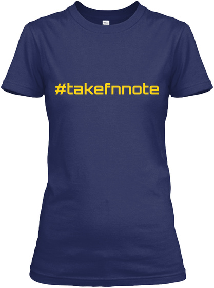 #Takefnnote Midnight Navy T-Shirt Front