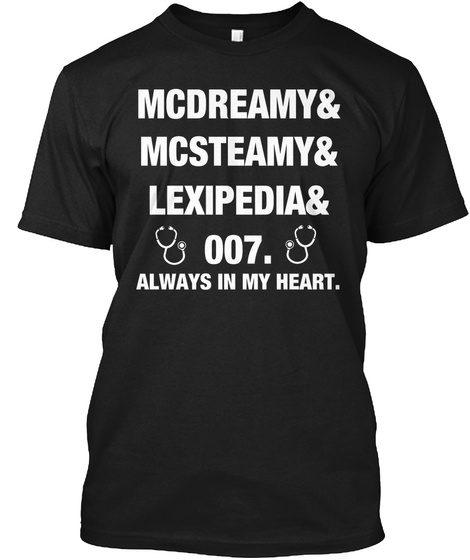 Mcdreamy& Mcsteamy& Lexipedia& 007. Always In My Heart. Black T-Shirt Front
