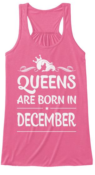Women Queens Born In December Neon Pink T-Shirt Front
