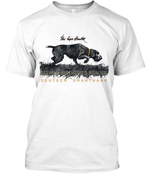 German Wirehaired Pointer Deutsch Drahthaar White T-Shirt Front