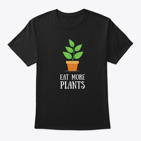 Vegetarian Vegan Shirt Eat Plants Black T-Shirt Front