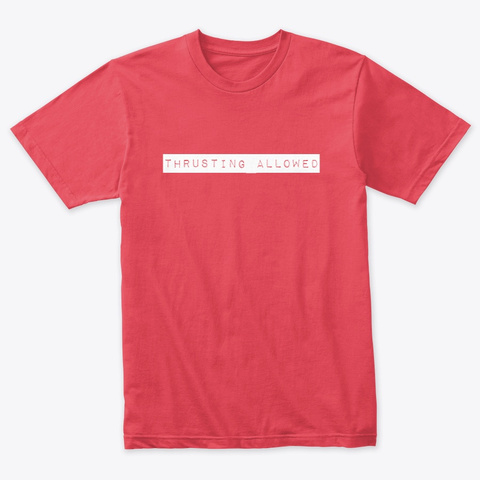 Thrusting Allowed Vintage Red T-Shirt Front