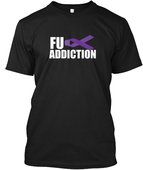 Fuck Addiction Black T-Shirt Front
