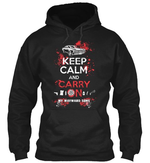 Keep Calm And Carry On My Wayword Sons  Black Sweatshirt Front