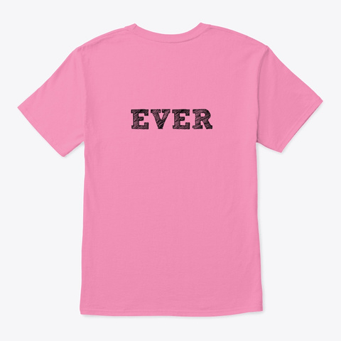 Never Quit   Ever (Dark Text) Pink T-Shirt Back
