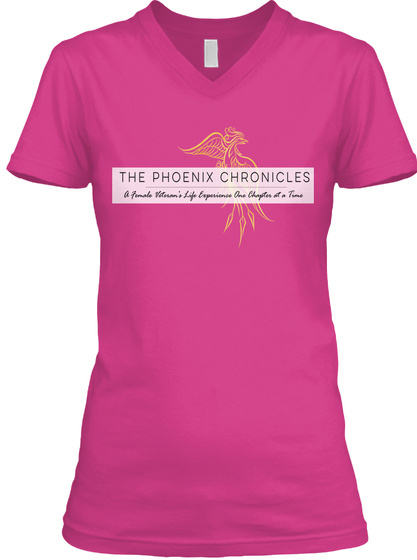 The Phoenix Chronicles A Female Veteran's Life Experiences One Chapter At A Time Berry T-Shirt Front