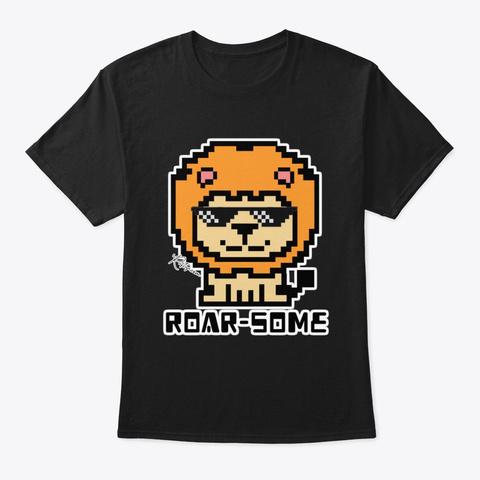 Roar The Cute Lion Roar Some Black T-Shirt Front