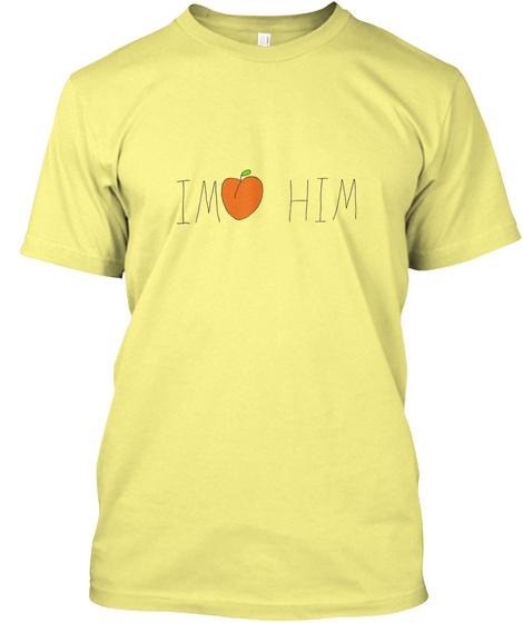 Im Love Him Lemon Yellow  T-Shirt Front