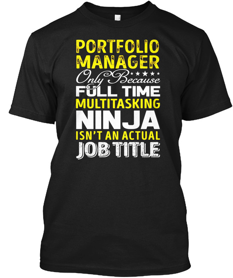 Portfolio Manager Is Not An Actual Job T Black T-Shirt Front