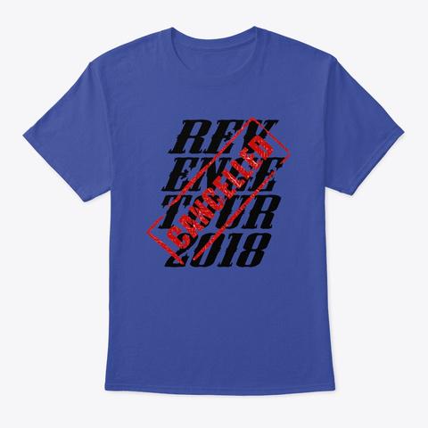 7789150e Revenge Tour 2018 Cancelled Deep Royal T-Shirt Front