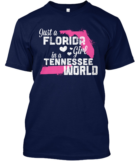 Just A Florida Girl In A Tennessee World Navy T-Shirt Front