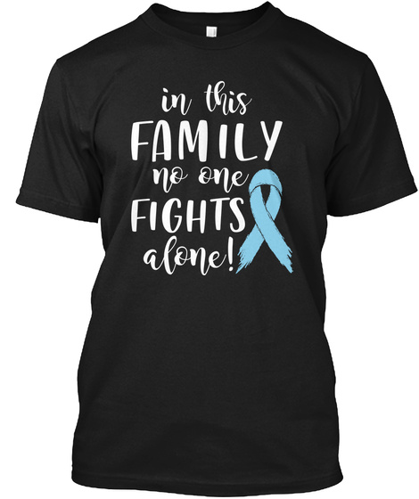 Light Blue Ribbon No One Fights Alone  Black T-Shirt Front