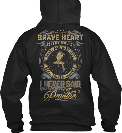 Dirty Mind Caring Friend Brave Heart Filthy Mouth Smart Ass Kind Soul Sexy Sinner Humble I Never Said I Was Perfect... Black T-Shirt Back