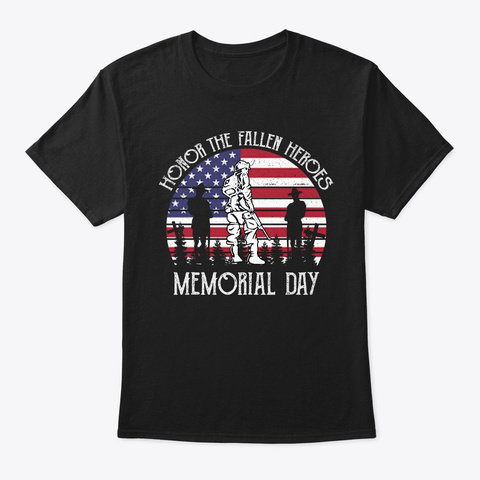 Honor The Fallen Heroes Memorial Day Black T-Shirt Front