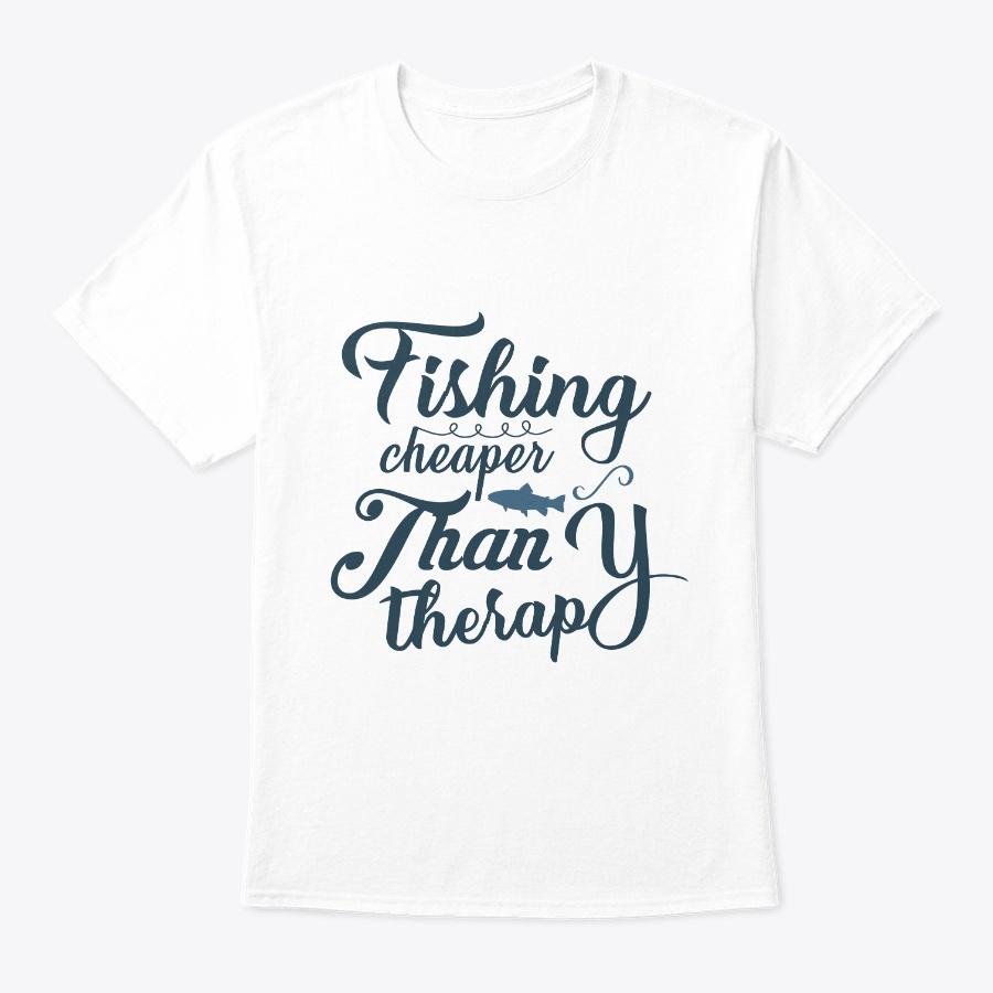 Fishing Cheaper Than Therapy Unisex Tshirt