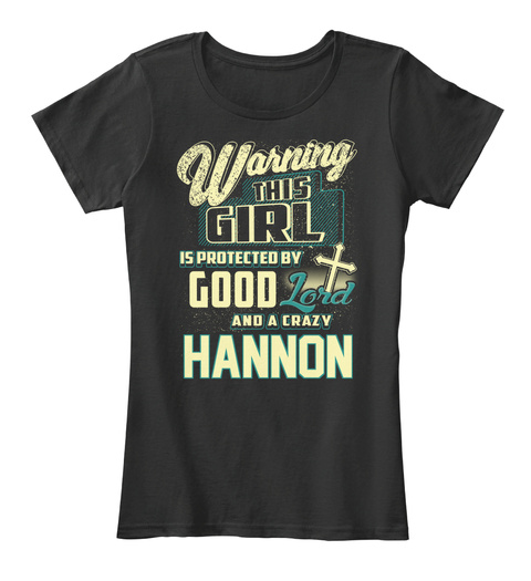 This Girl Protected  Hannon   Customizable Name Black T-Shirt Front