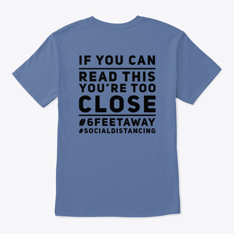 If You Can Read This You're Too Close Denim Blue T-Shirt Back