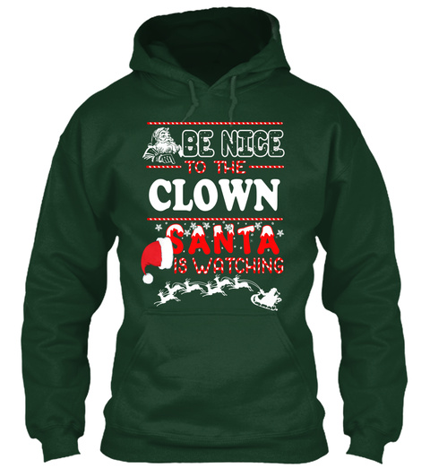 Be Nice To The Clown Santa Is Watching Forest Green T-Shirt Front