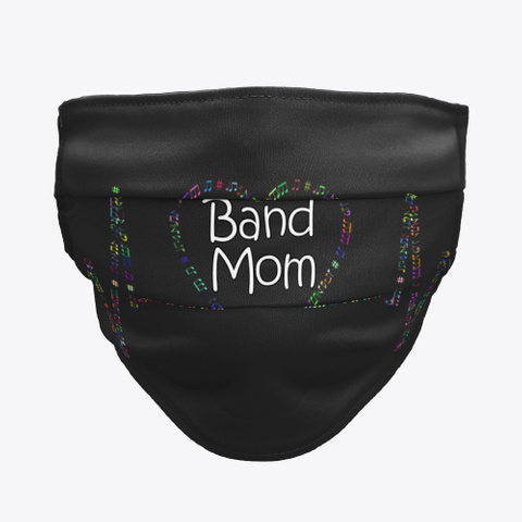 Band Mom   Face Mask Black T-Shirt Front