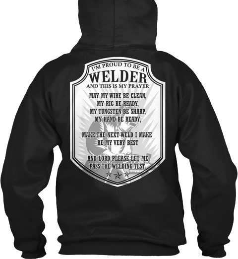 I'm Proud To Be A Welder And This Is My Prayer Black T-Shirt Back