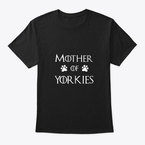 Mother Of Yorkies Dog Shirt Black T-Shirt Front