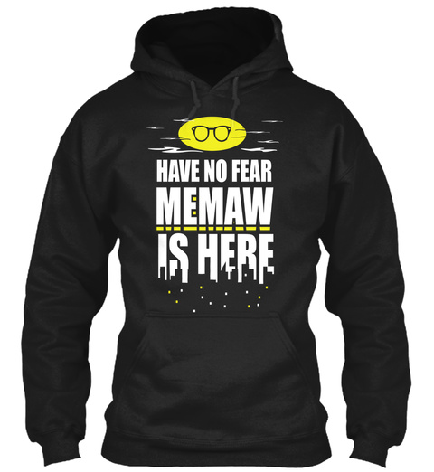 Have No Fear Memaw Is Here Black T-Shirt Front