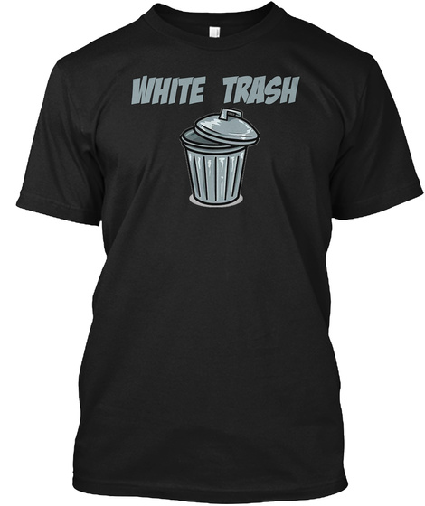 White Trash T Shirt Black T-Shirt Front