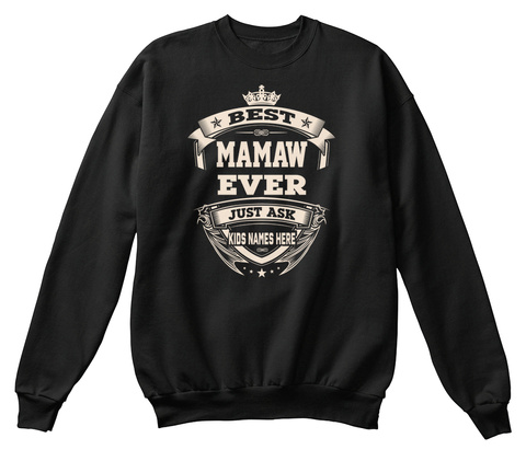 Best Mamaw Ever Just Ask Kids Names Here SweatShirt