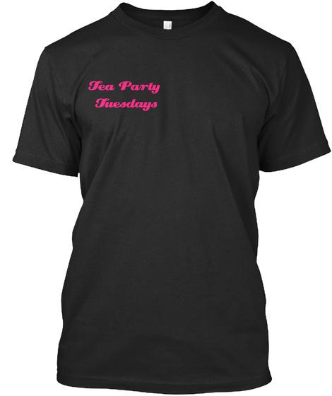 Tea Party  Tuesdays Black T-Shirt Front