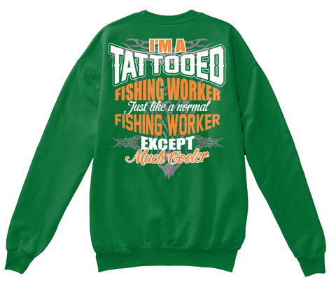 IM A TATTOOED FISHING WORKER SHIRTS Hoodie Tshirt