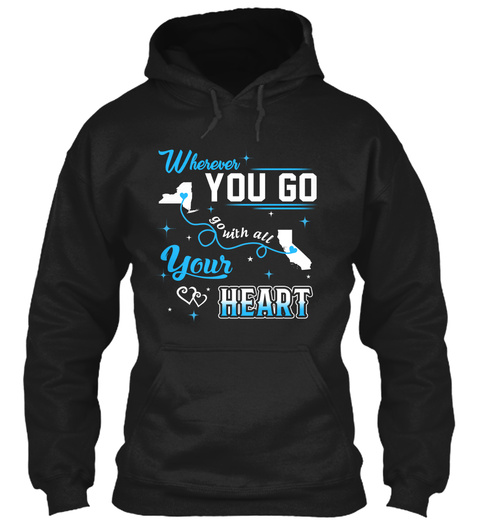 Go With All Your Heart. New York, California. Customizable States Black Sweatshirt Front